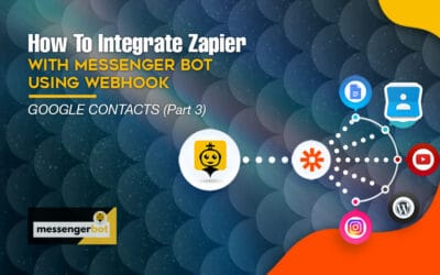 How To Integrate Zapier With Messenger Bot Using Webhook – Google Contacts