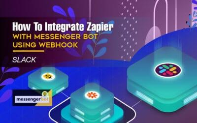 How To Integrate Zapier With Messenger Bot Using Webhook – Slack