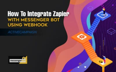 How To Integrate Zapier With Messenger Bot Using Webhook – ActiveCampaign