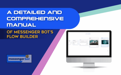 A Detailed And Comprehensive Manual Of Messenger Bot's Flow Builder