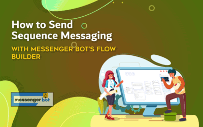 How To Send Sequence Messaging With Messenger Bot's Flow Builder