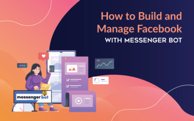How to Build and Manage Facebook with Messenger Bots