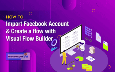 How to Import FB Account & Create a Flow with Visual Flow Builder