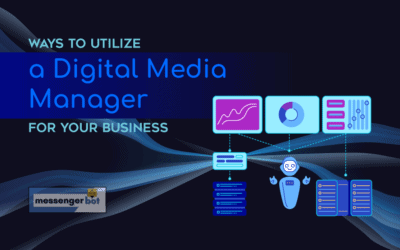 Ways to Utilize a Digital Media Manager for Your Business