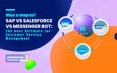 Which to Integrate? SAP vs Salesforce vs Messenger Bot: The best Software for Customer Service Management