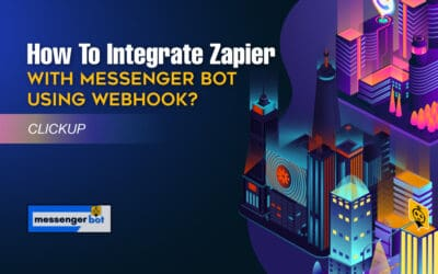 How To Integrate Zapier With Messenger Bot Using Webhook – ClickUp