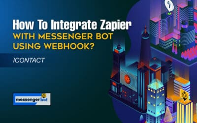 How To Integrate Zapier With Messenger Bot Using Webhook – iContact