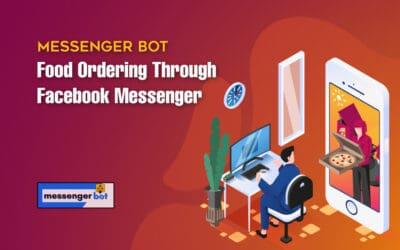 Messenger Bot Food Ordering Through Facebook Messenger